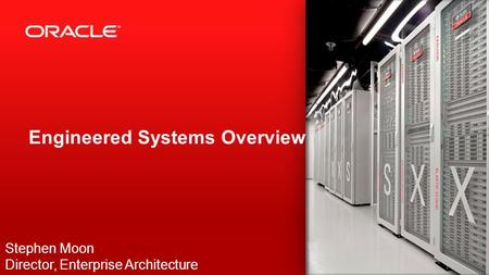 Engineered Systems Overview