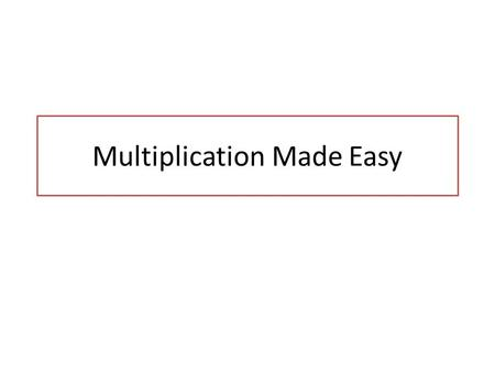 Multiplication Made Easy