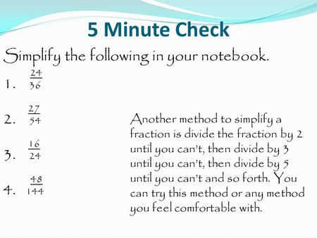 5 Minute Check Simplify the following in your notebook