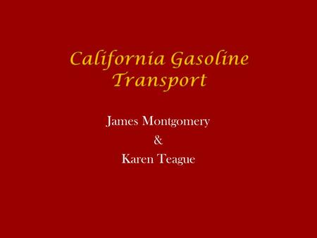 James Montgomery & Karen Teague. Background  Williams Tank Lines is one of the largest for-hire bulk petroleum carriers in California (Fuel Transport.