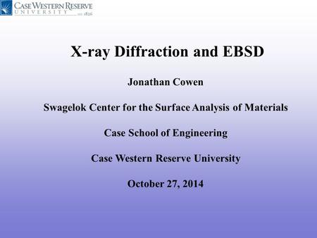 X-ray Diffraction and EBSD