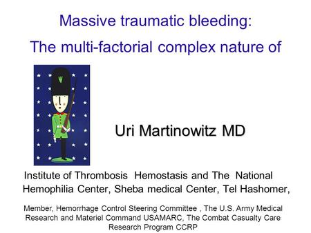 Massive traumatic bleeding: The multi-factorial complex nature of Institute of Thrombosis Hemostasis and The National Hemophilia Center, Sheba medical.