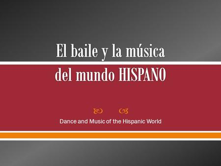 Dance and Music of the Hispanic World. El flamenco.