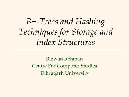 B+-Trees and Hashing Techniques for Storage and Index Structures