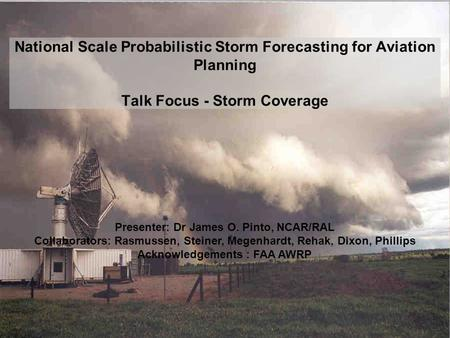 5 th International Conference of Mesoscale Meteor. And Typhoons, Boulder, CO 31 October 2006 National Scale Probabilistic Storm Forecasting for Aviation.
