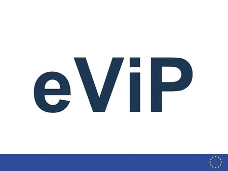 September 2006 eViP. To create a shared online bank of VPs, adapted for multicultural, multilingual use: for the improved quality and efficiency of healthcare.