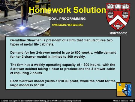 Geraldine Shawhan is president of a firm that manufactures two types of metal file cabinets. Demand for her 2-drawer model is up to 600 weekly, while demand.