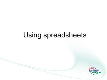 Using spreadsheets.