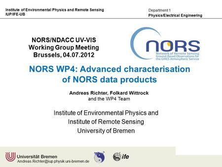 Institute of Environmental Physics and Remote Sensing IUP/IFE-UB Physics/Electrical Engineering Department 1 NORS/NDACC.