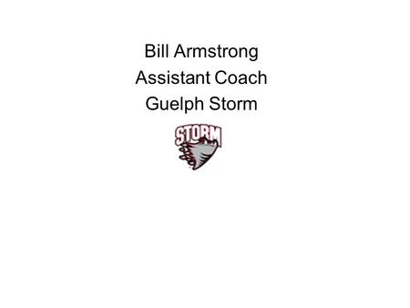 Bill Armstrong Assistant Coach Guelph Storm