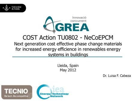COST Action TU0802 - NeCoEPCM Next generation cost effective phase change materials for increased energy efficience in renewables energy systems in buildings.