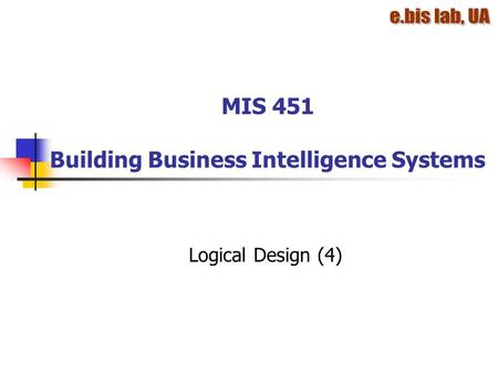MIS 451 Building Business Intelligence Systems