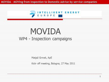 MOVIDA – MOVing from Inspection to Domestic Advice by service companies MOVIDA – MOVing from Inspection to Domestic Advice by service companies MOVIDA.