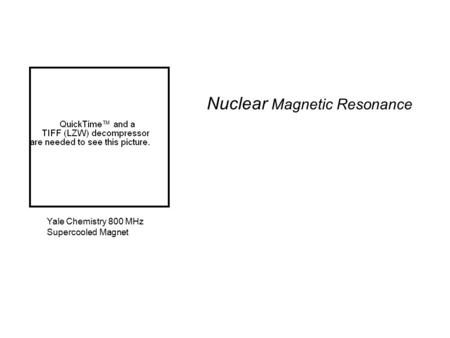 Nuclear Magnetic Resonance Yale Chemistry 800 MHz Supercooled Magnet.