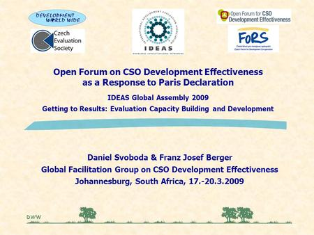 Open Forum on CSO Development Effectiveness as a Response to Paris Declaration IDEAS Global Assembly 2009 Getting to Results: Evaluation Capacity Building.