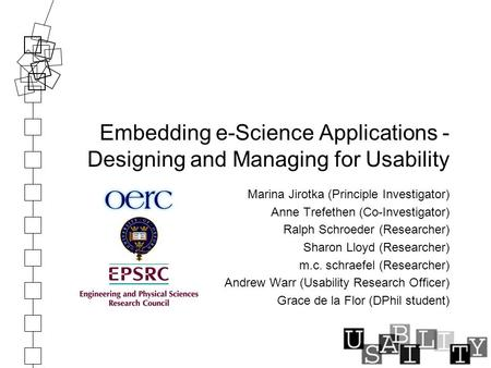 Embedding e-Science Applications - Designing and Managing for Usability Marina Jirotka (Principle Investigator) Anne Trefethen (Co-Investigator) Ralph.