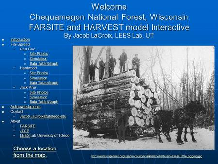 Welcome Chequamegon National Forest, Wisconsin FARSITE and HARVEST model Interactive By Jacob LaCroix, LEES Lab, UT Introduction Introduction Introduction.