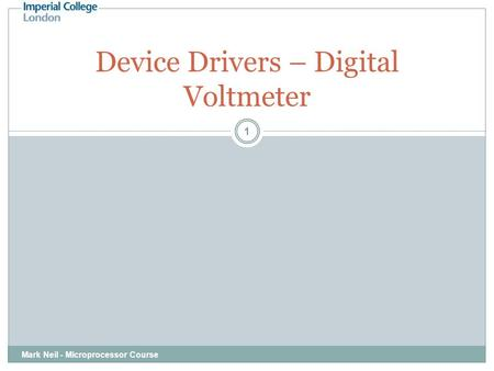 Mark Neil - Microprocessor Course 1 Device Drivers – Digital Voltmeter.