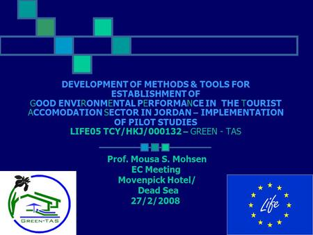 DEVELOPMENT OF METHODS & TOOLS FOR ESTABLISHMENT OF GOOD ENVIRONMENTAL PERFORMANCE IN THE TOURIST ACCOMODATION SECTOR IN JORDAN – IMPLEMENTATION OF PILOT.