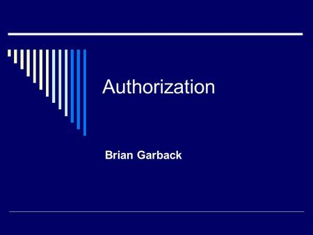 Authorization Brian Garback.