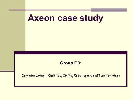 AXEON N.V CASE STUDY