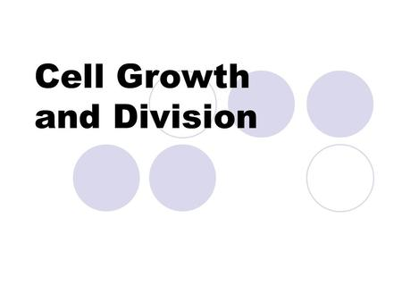 Cell Growth and Division Cell Growth Living things grow chiefly because of two things.  1. The number of cells increases.