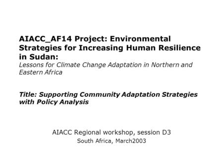 AIACC_AF14 Project: Environmental Strategies for Increasing Human Resilience in Sudan: Lessons for Climate Change Adaptation in Northern and Eastern Africa.