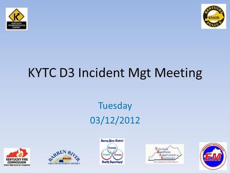 KYTC D3 Incident Mgt Meeting Tuesday 03/12/2012. Incident Review November 29 th Natcher Pkwy MP 10 SB Driver fell asleep, woke up very close to back of.