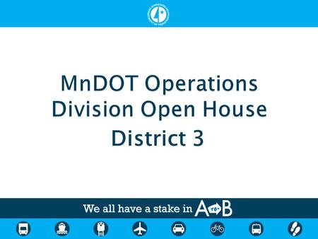 District 3. District Engineer (Dan Anderson) ADE – Construction (Cal Puttbrese) Project Manager (Kevin Schmidt) ADE – Program Delivery (Terry Humbert)