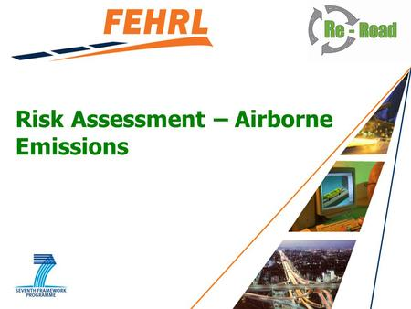 Risk Assessment – Airborne Emissions. Asphalt fumes Variable and complex exposure Climate, (wind speed and direction, temp etc) Work tasks (pavers, screedmen,