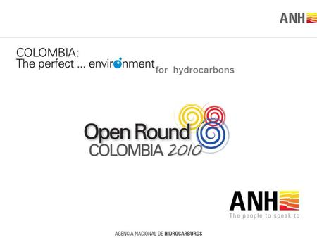 For hydrocarbons. OPEN ROUND COLOMBIA 2010 CAUCA-PATIA AREA January, 2010.