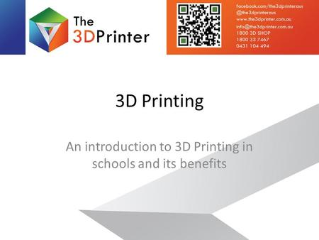 3D Printing An introduction to 3D Printing in schools and its benefits.