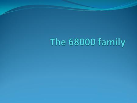 The 68000 family.
