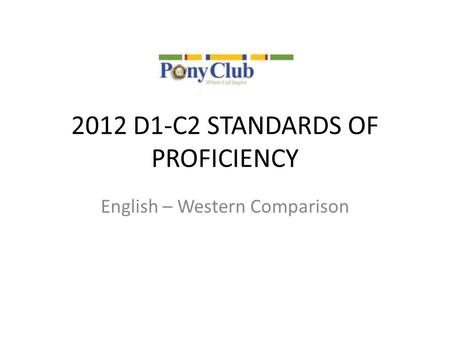 2012 D1‐C2 STANDARDS OF PROFICIENCY English – Western Comparison.