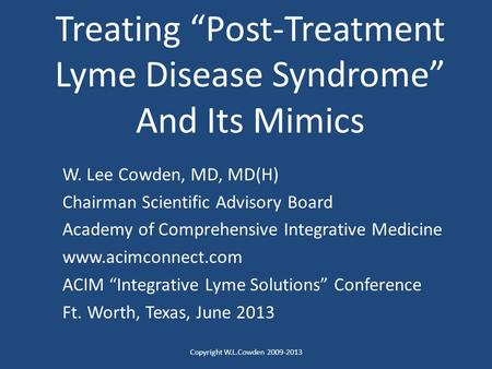 "Treating ""Post-Treatment Lyme Disease Syndrome"" And Its Mimics"