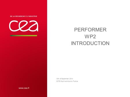 PERFORMER WP2 INTRODUCTION 13th of September 2013 CSTB Sophia Antipolis, France.