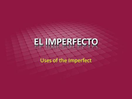 Uses of the Imperfect. The imperfect is used for actions that were repeated habitually. We would eat together every day. We would eat together every day.