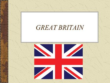 GREAT BRITAIN. What is Great Britain? Great Britain (GB) is the largest island in Europe. It has a population of over 60 million people. Great Britain,