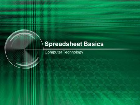 Spreadsheet Basics Computer Technology.