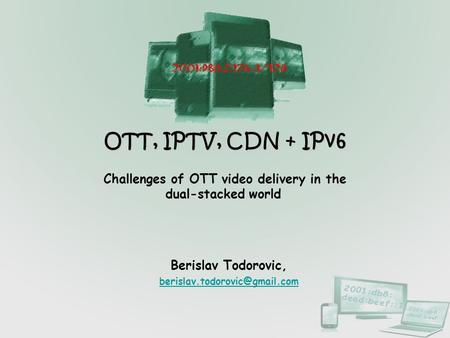 Challenges of OTT video delivery in the dual-stacked world