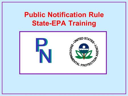 PP NN Public Notification Rule State-EPA Training.