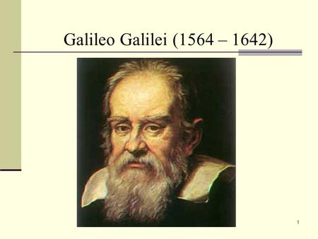 1 Galileo Galilei (1564 – 1642). 2 Jupiter as Seen by Galileo.