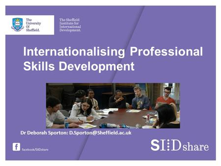 Internationalising Professional Skills Development Dr Deborah Sporton:
