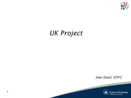 1 UK Project Alan Grant, STFC. Finance How savings are made Update on stepIV position Milestones Critical Path - stepIV Concerns 2.