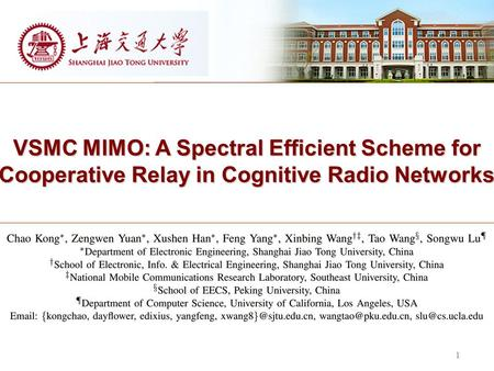 VSMC MIMO: A Spectral Efficient Scheme for Cooperative Relay in Cognitive Radio Networks 1.