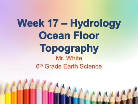 Www.free-ppt-templates.com Mr. White 6 th Grade Earth Science.