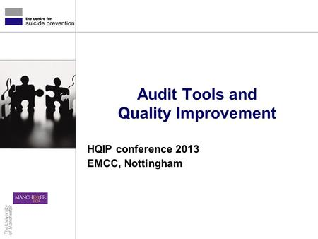 Audit Tools and Quality Improvement HQIP conference 2013 EMCC, Nottingham.