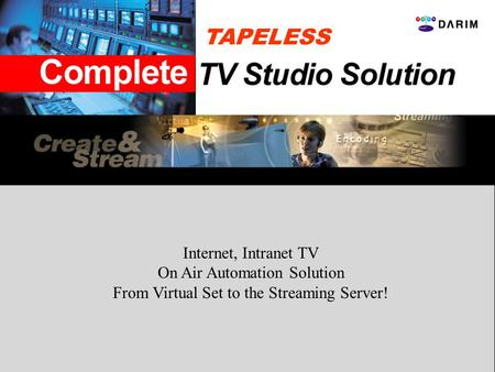 TAPELESS Internet, Intranet TV On Air Automation Solution