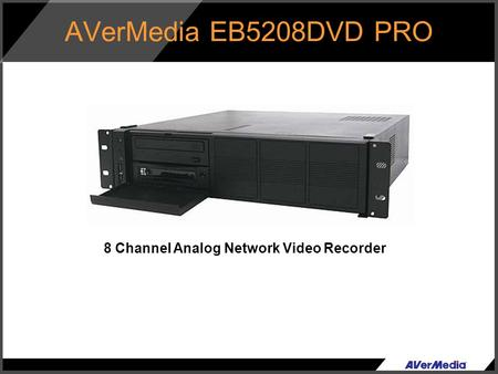 8 Channel Analog Network Video Recorder AVerMedia EB5208DVD PRO.