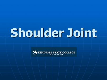 Shoulder Joint. Shoulder Complex The Glenohumeral joint is the most mobile joint in the body. The shoulder complex consists of the scapula, clavicle,